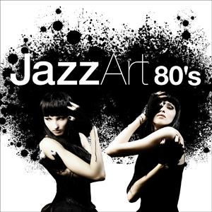 JazzArt 80's - Rare Hits Of the 80's Meet Jazz - ballhaus music gmbh
